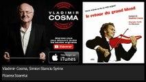 Vladimir Cosma, Simion Stanciu Syrinx - Floarea Soarelui - feat. Gheorghe Zamfir