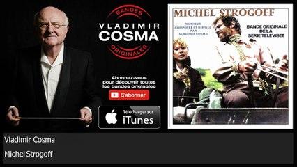 Vladimir Cosma - Michel Strogoff