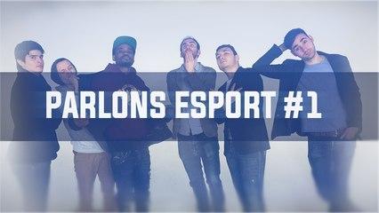 Parlons eSport #1