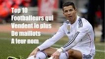 Top 10 des footballeurs qui vendent le plus de maillots à leur nom