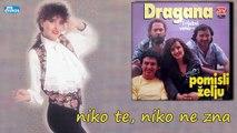 Dragana Mirkovic - Niko te, niko ne zna (Audio 1990)