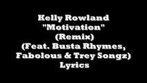 Kelly Rowland - Motivation Remix (Lyrics) Feat Busta Rhymes, Trey Songz, Fabolous