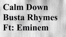 Busta Rhymes - Calm Down - feat. Eminem (Lyrics) HD