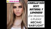 MECHAS BABYLIGHT | Nuevas Mechas de Moda ¡Súper Naturales!