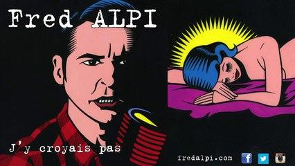 Fred Alpi - C'était pas un mec pour toi