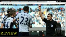 Gareth McAuley Red Card Ejected Ejection Craig Dawson Foul Man City vs West Brom My Thoughts Review