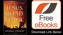 Jesus, Jihad and Peace What Does Bible Prophecy Say About World Events Today Download ePub