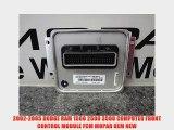 2002-2005 DODGE RAM 1500 2500 3500 COMPUTER FRONT CONTROL MODULE FCM MOPAR OEM NEW