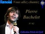 """Karaoké - Pierre Bachelet """"Elle est d'ailleurs"""""""