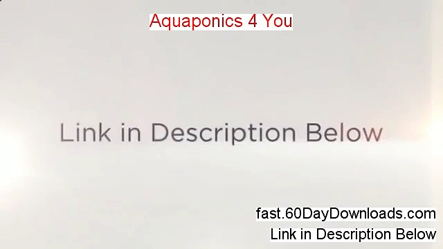 Reviews for Aquaponics 4 You (2014 My Review And Testimonial)