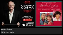 Vladimir Cosma - Till We Meet Again