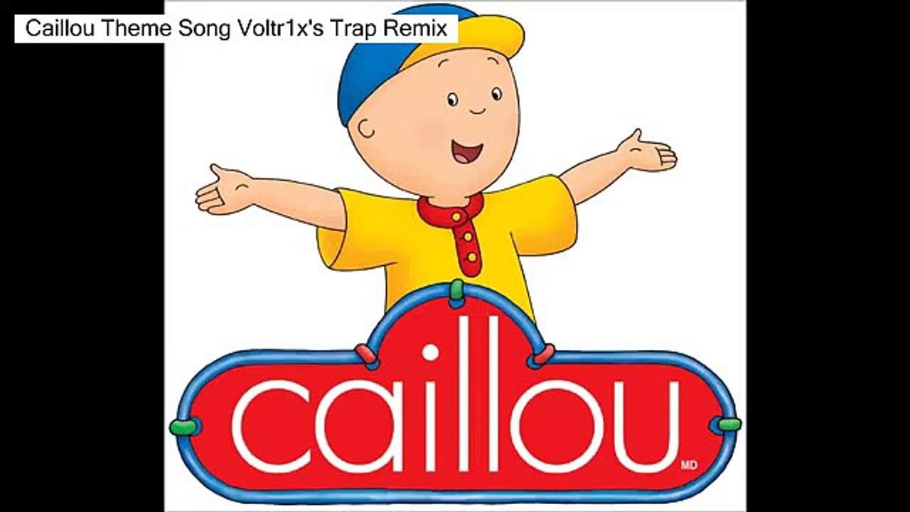 Caillou Theme Song Voltr1x's Trap Remix