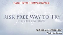 Nasal Polyps Treatment Miracle 2013, Will It Work (my legit review)