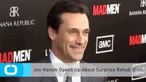Jon Hamm Opens Up About Surprise Rehab Stint