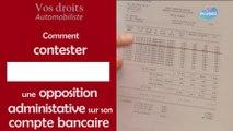 Droits Automobilistes - Contester une opposition administrative sur son compte bancaire