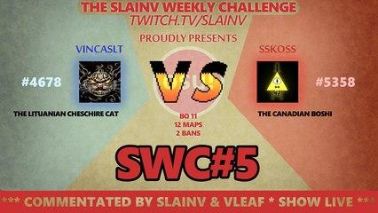 SWC#5 : Vincaslt -VS- SSkoSS