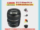 Canon EF-S 17-85mm f/4-5.6 IS USM Autofocus Lens   Filter Kit   Lens Cap Keeper   Cleaning