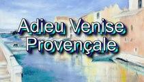 Adieu Venise Provençale par Jean-Loup