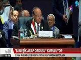22 Arap ülkesi Mısır'da 'Birleşik Arap ordusu' kurma kararı aldı