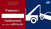 Droits Automobilistes - S'opposer à l'enlèvement de mon véhicule