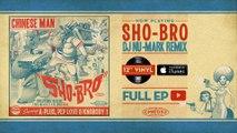 Chinese Man - Sho-Bro - Dj Nu-Mark Remix