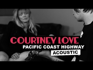 "Courtney Love on ""PCH Acoustic"""