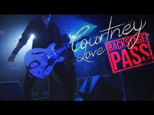 Courtney Love ~ Backstage Pass Part 1