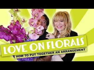 Courtney Love on Florals Part 2 ~ How to Put Together an Arrangement