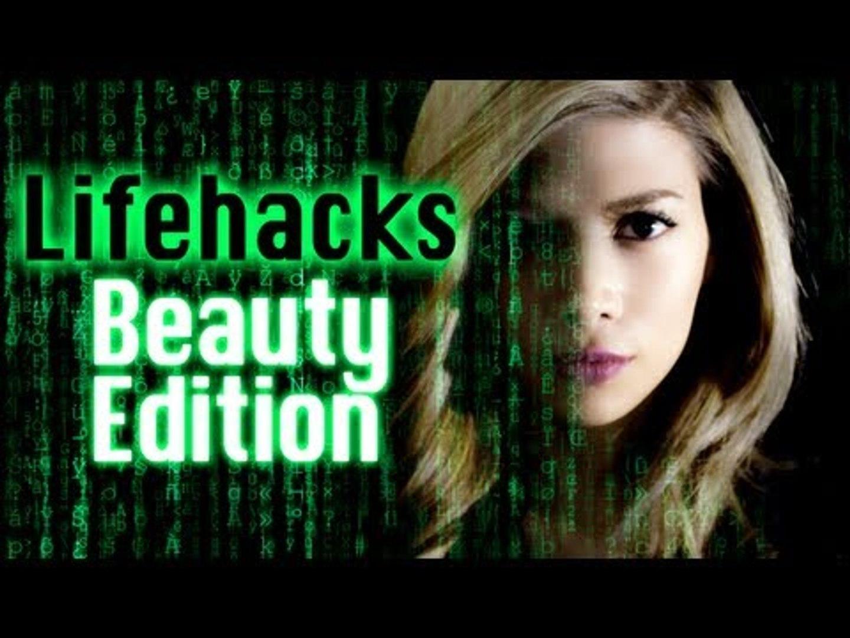 Life Hacks! Beauty Edition