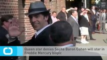 Queen Star Denies Sacha Baron Cohen Will Star in Freddie Mercury Biopic