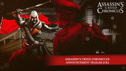 Assassin's Creed Chronicles Announcement Trailer [UK]