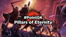 Pillars of Eternity - Point GK : Piliers de Barbare