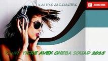 ChebA SOUAD Ana BéL Nouizétte Howa béL SuRvétte hbaL Yacine Tigre Duo Cheba Souad Live Alger 2015