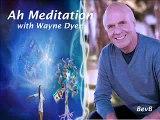Ah Meditation with Wayne Dyer