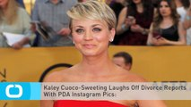 Kaley Cuoco-Sweeting Laughs Off Divorce Reports With PDA Instagram Pics: