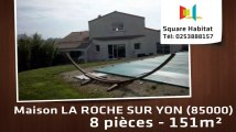 A vendre - Maison/villa - LA ROCHE SUR YON (85000) - 8 pièces - 151m²