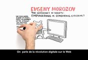 Internet : Pouvoir ou Censure des Citoyens? Evgeny Morozov, 2009