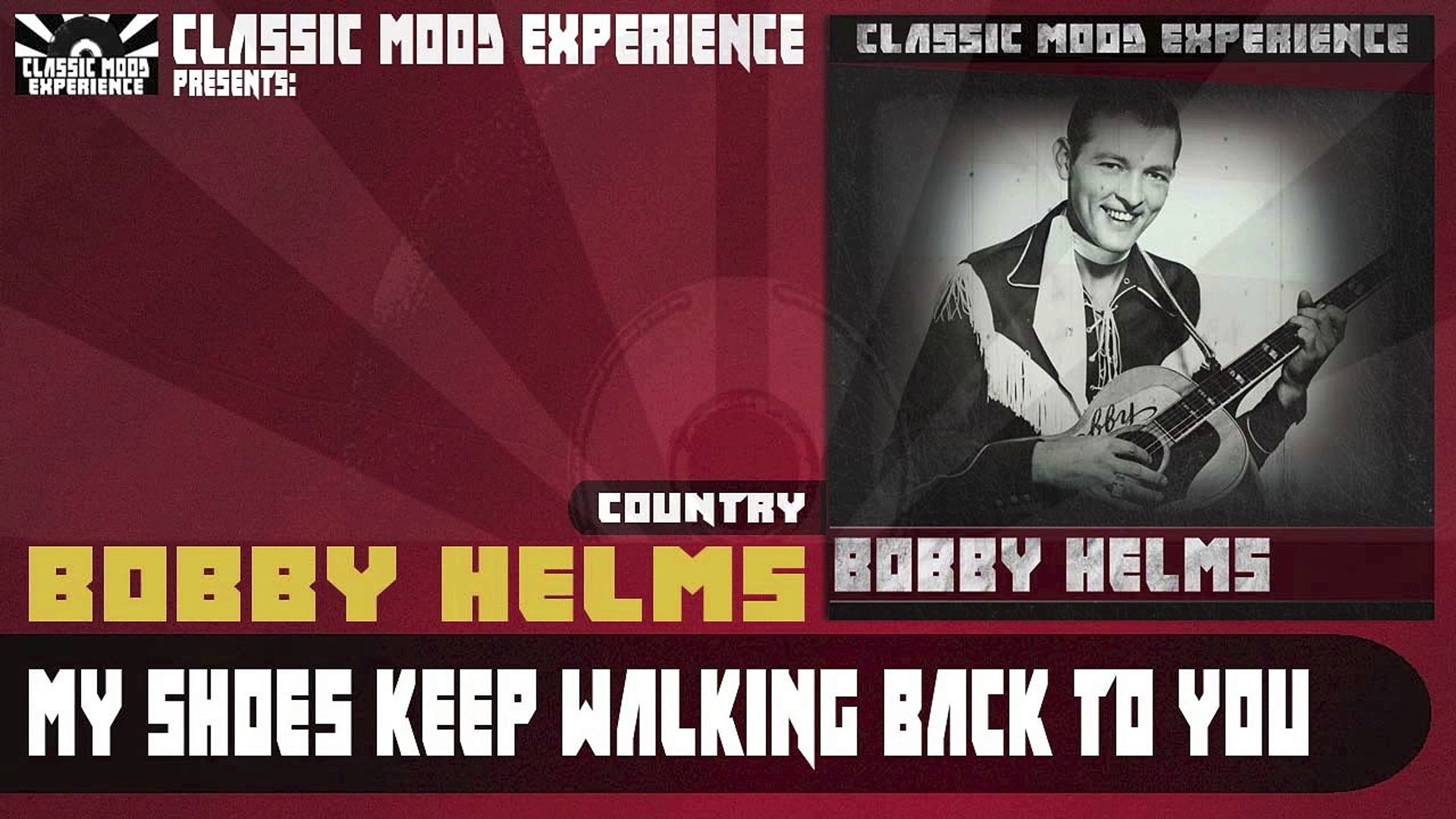 Bobby Helms - My Shoes Keep Walking Back to You (1957)