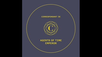 "AGENTS OF TIME - Metamorfosi - ""Emperor"" EP CORRESPONDANT #36.2"