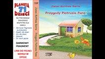 PRZYGODY PIOTRUSIA PANA czyta Joanna Lissner - James Matthew Barrie – (audiobook, baśnie dla dzieci)