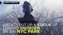 Artists Secretly Install Statue Of Edward Snowden In NYC Park