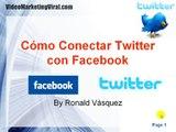 Como Conectar Twitter con Facebook - Redes Sociales Facebook y Twitter - VideoMarketingViral.com