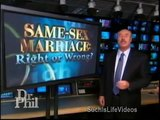 Dr. Phil - Same-Sex Marriage: Right Or Wrong? - Proposition 8 - Pt. 4/4
