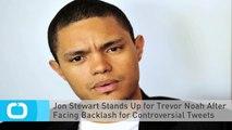 Jon Stewart Stands Up for Trevor Noah After Facing Backlash for Controversial Tweets