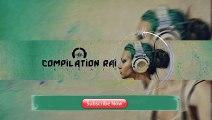 Bienvenue à la chaîne Compilation Raï