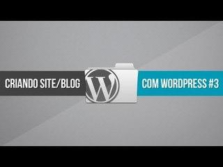 Criando site/blog com WordPress // Parte 3