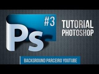 Tutorial Photoshop #3: Background parceiro do YouTube