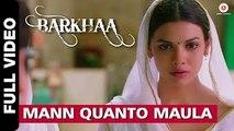 Mann Quanto Maula (Barkhaa) - Full Video Song HD