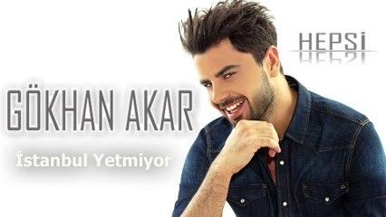 Gökhan Akar - İstanbul Yetmiyor