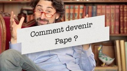BCEN / Comment devenir Pape ?